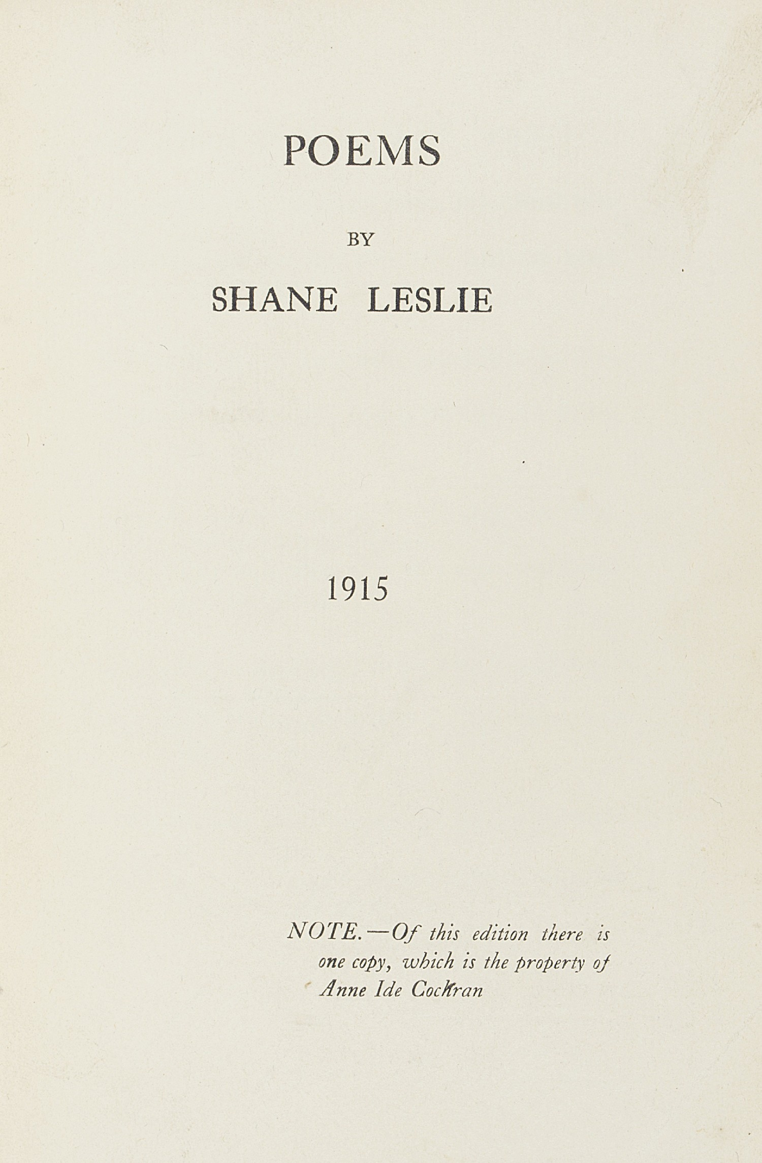 LESLIE, Sir John Randolph [Shane] (1885-1971). Poems. [N.p.: privately published for the author,] 1915. 8° (182 x 123mm). 6 leaves printed on laid paper with horizontal chain-lines, together with 12 further leaves with anvil watermark (of which 6 blank at beginning), 5 with ink manuscript poems possibly in the author's hand on rectos, 2 printed poems by Leslie on browned paper pasted in at end with corrections and markings in pencil. (Title and first leaf with light crease to bottom corner, light marginal mark to title, light offsetting from pasted-in poems.) Contemporary three-quarter green morocco over marbled-paper covered boards, lettered in gilt to upper cover (extremities lightly rubbed, spine faded and more heavily rubbed).